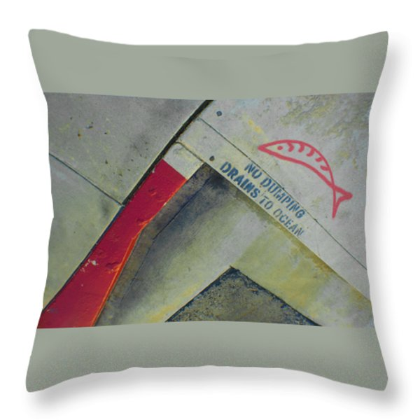 No Dumping - Drains To Ocean No 1 Throw Pillow by Ben and Raisa Gertsberg