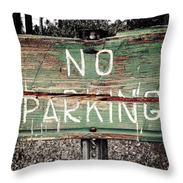 No Parking Throw Pillow by Scott Pellegrin
