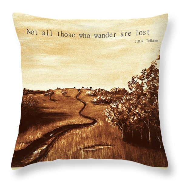 Not All Those Who Wander Are Lost Throw Pillow by Anastasiya Malakhova
