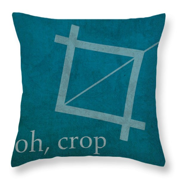 Oh Crop Photoshop Designer Humor Poster Throw Pillow by Design Turnpike