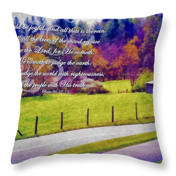 Psalm 96 12 13 Throw Pillow by Michelle Greene Wheeler