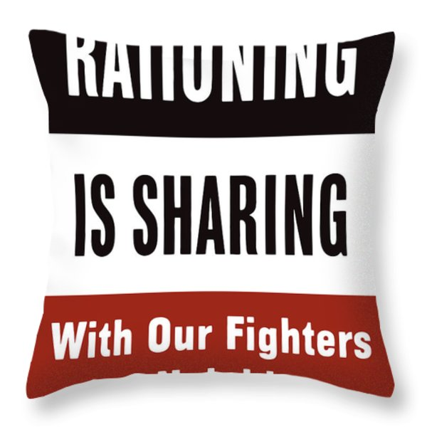 Rationing Is Sharing Throw Pillow by War Is Hell Store