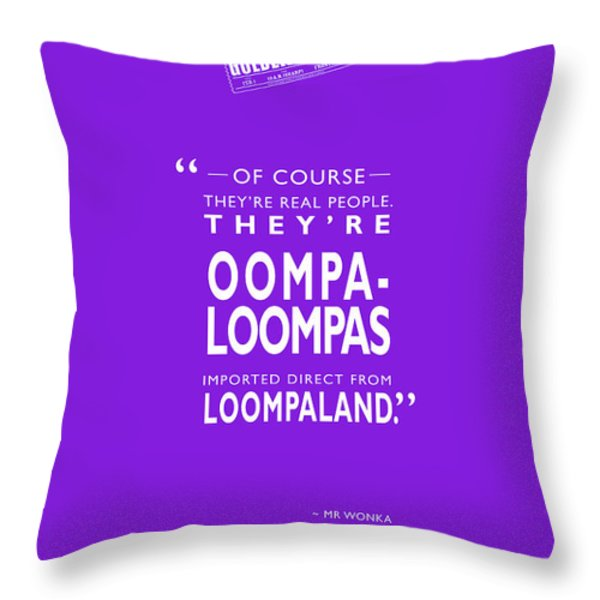 Theyre Oompa Loompas Throw Pillow by Mark Rogan