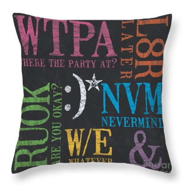 Tween Textspeak 2 Throw Pillow by Debbie DeWitt