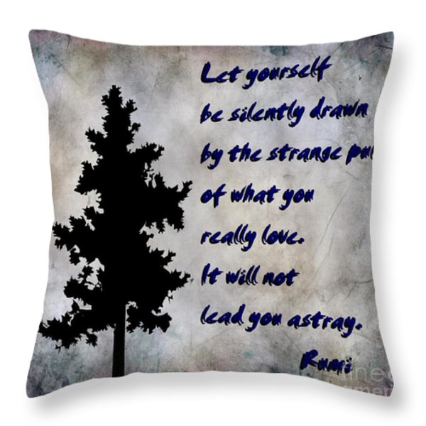 What You Really Love - Rumi Quote Throw Pillow by Barbara Griffin