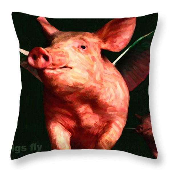 When Pigs Fly - with text Throw Pillow by Wingsdomain Art and Photography