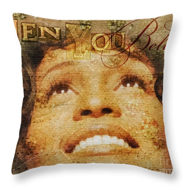 When You Believe Throw Pillow by Mo T