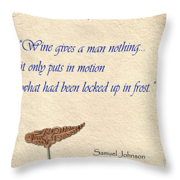 Wine Gives Man Nothing Throw Pillow by Elaine Plesser