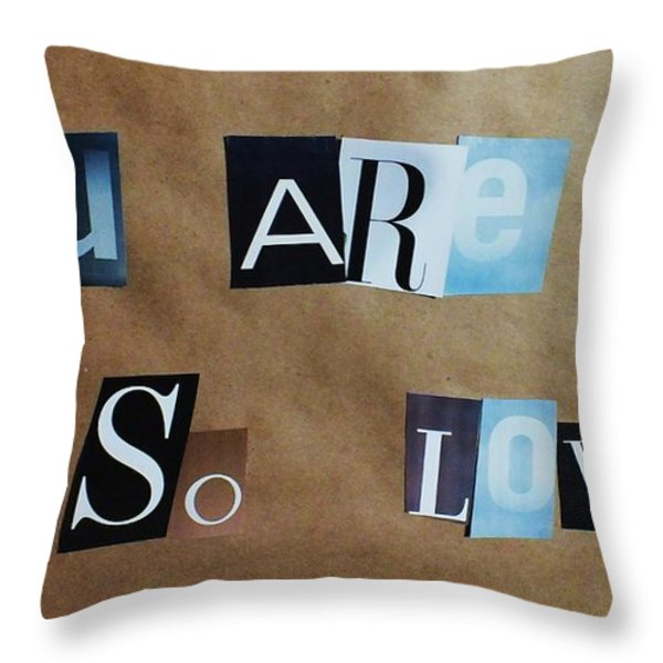You Are So Loved Throw Pillow by Anna Villarreal Garbis