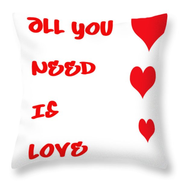 All you Need is Love Throw Pillow by Nomad Art And  Design