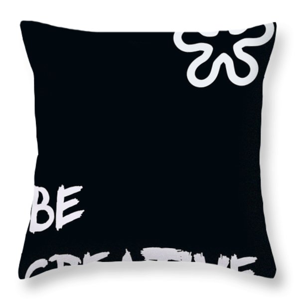 Be Creative Throw Pillow by Nomad Art And  Design