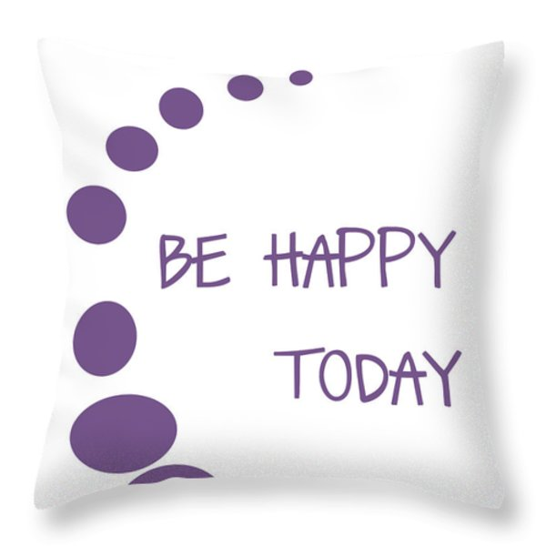 Be Happy Today in Purple Throw Pillow by Nomad Art And  Design