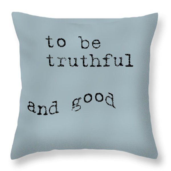 Better to be Truthful Throw Pillow by Nomad Art And  Design