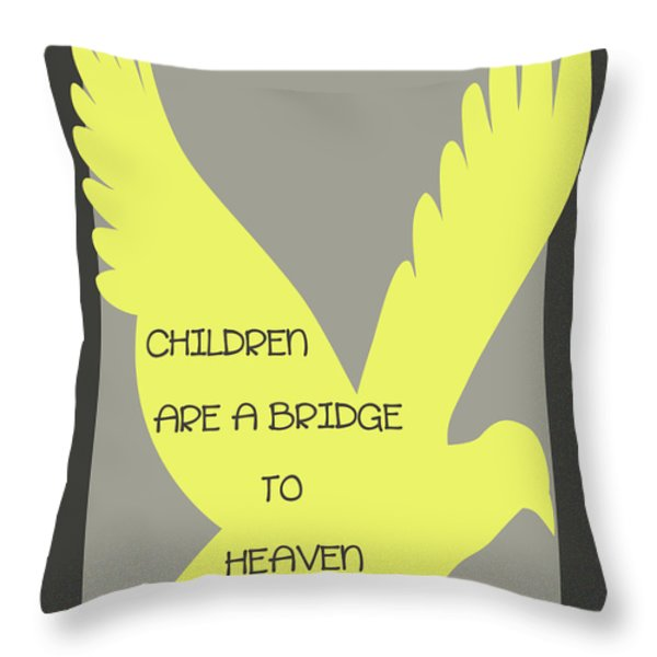 Children are a Bridge to Heaven Throw Pillow by Nomad Art And  Design