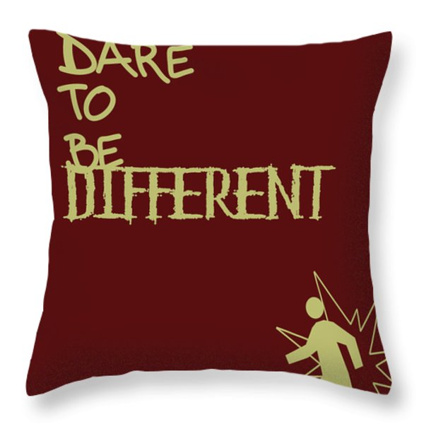 Dare To Be Different Throw Pillow by Nomad Art And  Design
