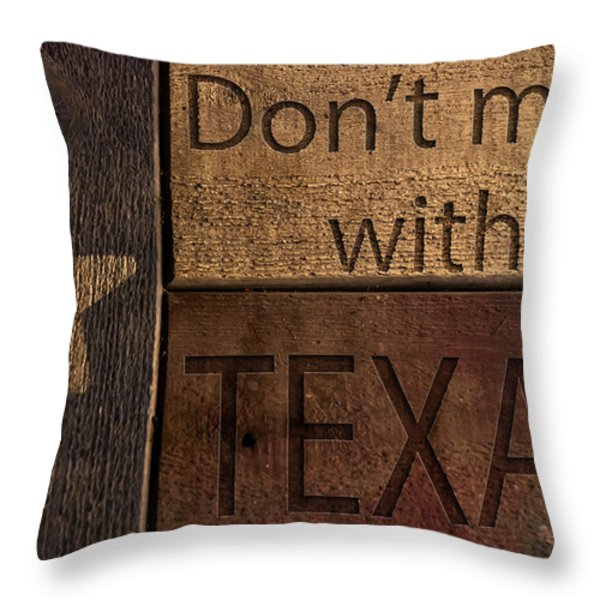 Dont mess with Texas Throw Pillow by Kelly Rader