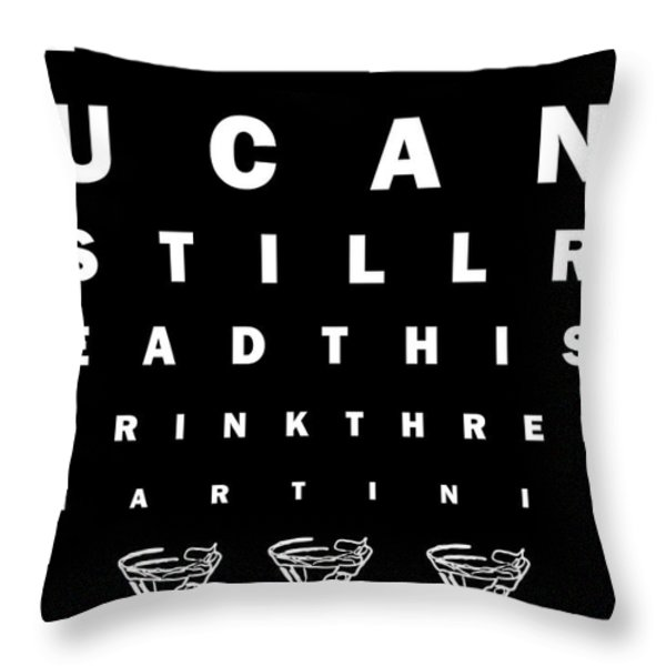 Eye Exam Chart - If You Can Read This Drink Three Martinis - Black Throw Pillow by Wingsdomain Art and Photography