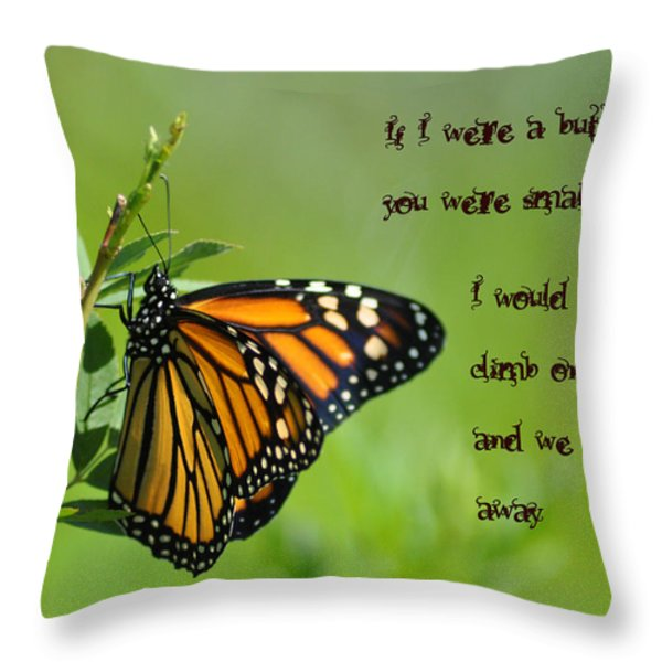 If I Were a Butterfly Throw Pillow by Bill Cannon