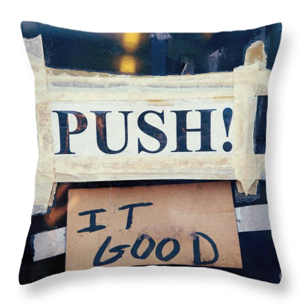 Push It Good Throw Pillow by Kim Fearheiley