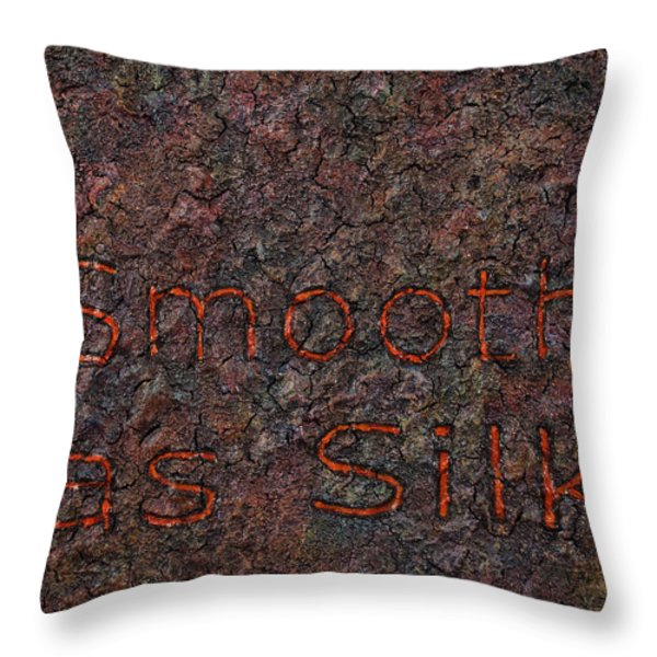 Smooth as Silk Throw Pillow by James W Johnson