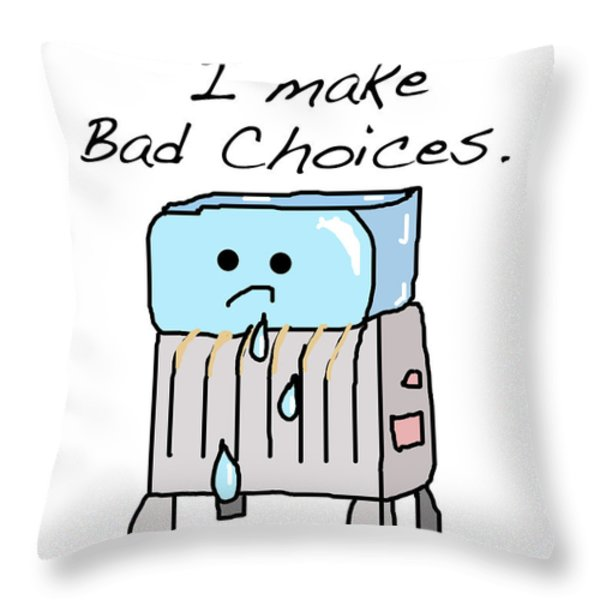 Sometimes I Make Bad Choices Throw Pillow by Jera Sky