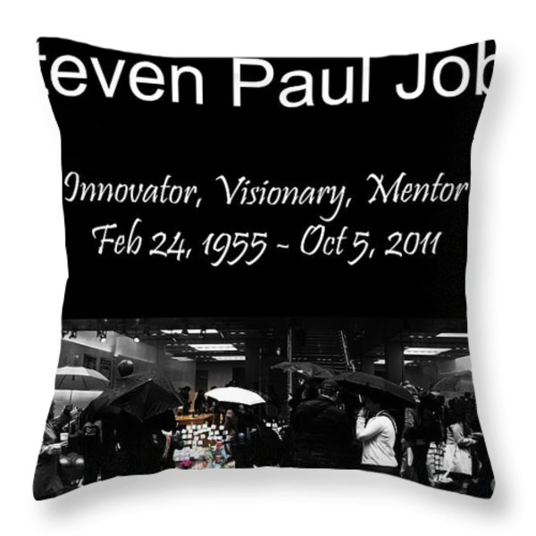 Steven Paul Jobs . Innovator . Visionary . Mentor . RIP . San Francisco Apple Store Memorial Throw Pillow by Wingsdomain Art and Photography
