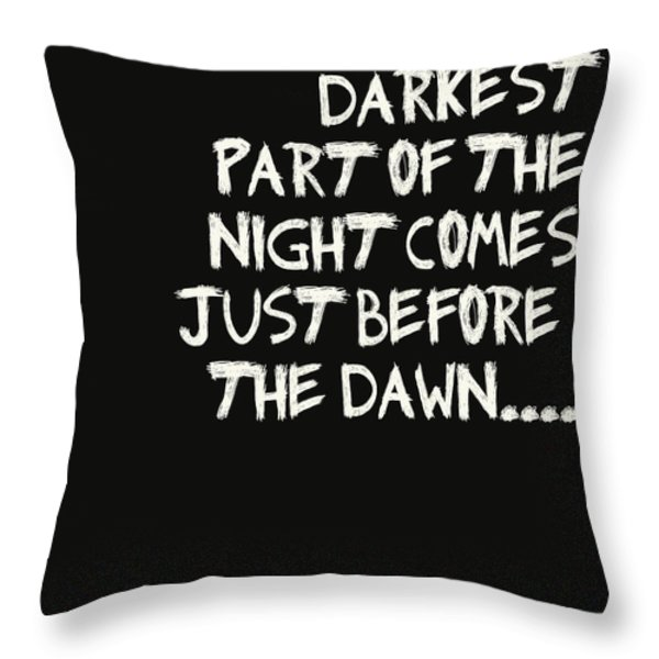 The Darkest Part of the Night Throw Pillow by Nomad Art And  Design