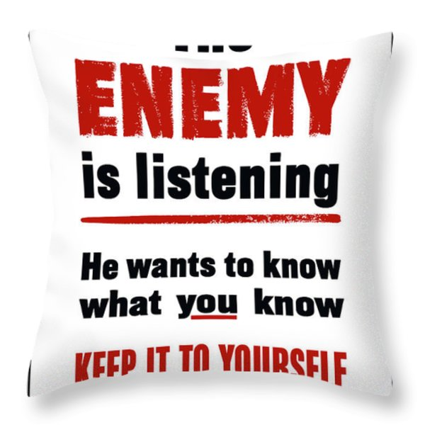 The Enemy Is Listening Throw Pillow by War Is Hell Store