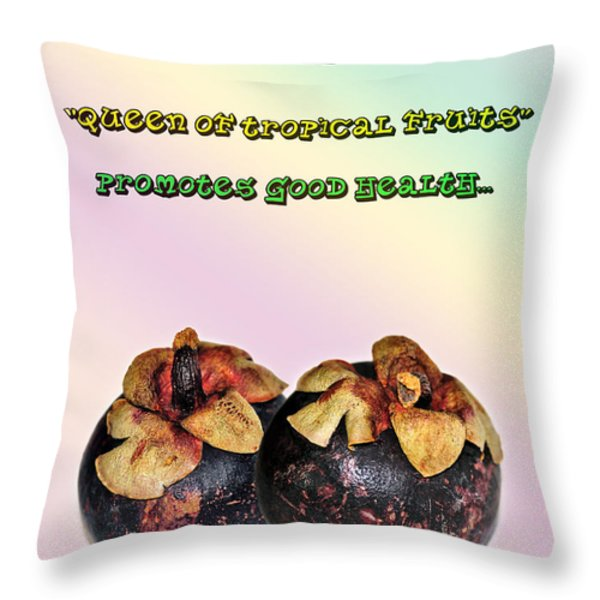 The Mangosteen - Queen of Tropical Fruits Throw Pillow by Kaye Menner