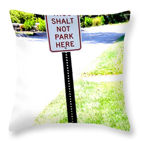 Thou Shalt Not Park Here Throw Pillow by Seth Weaver