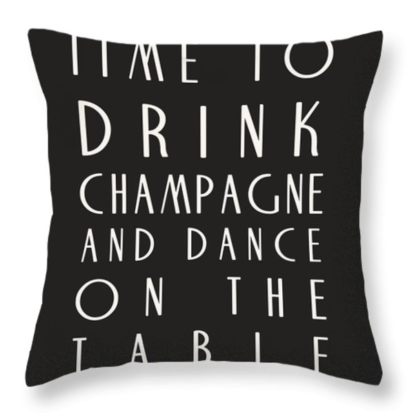 Time To Drink Champagne Throw Pillow by Nomad Art And  Design