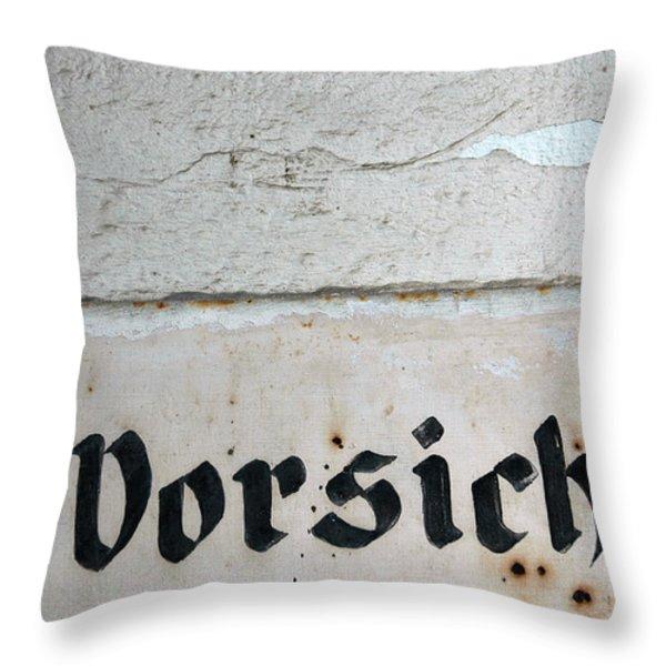 Vorsicht - Caution - Old German Sign Throw Pillow by Matthias Hauser