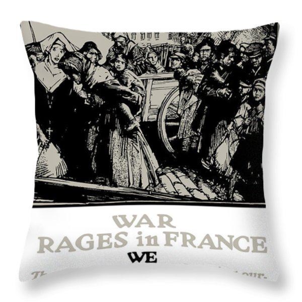 War Rages In France We Must Feed Them Throw Pillow by War Is Hell Store