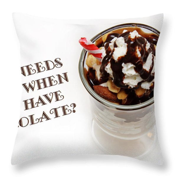 Who Needs Wine When You Have Chocolate Throw Pillow by Andee Design