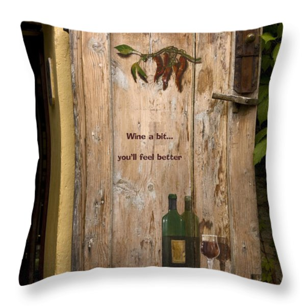 Wine a Bit Door Throw Pillow by Sally Weigand