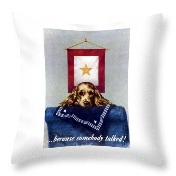 Because Somebody Talked Throw Pillow by War Is Hell Store
