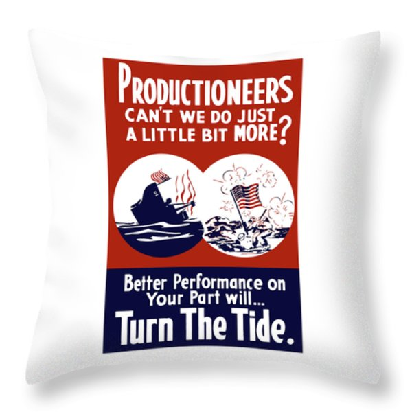 Better Performance On Your Part Will Turn The Tide Throw Pillow by War Is Hell Store