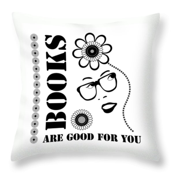 Books Are Good For You Throw Pillow by Frank Tschakert