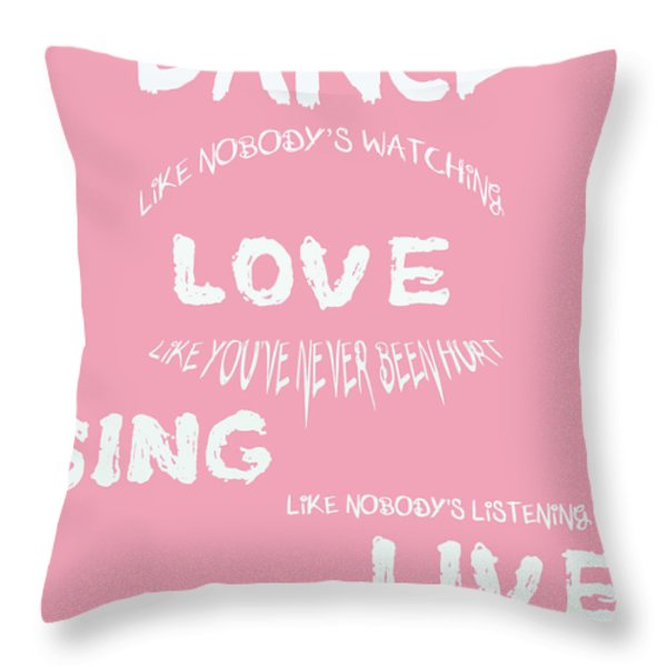 Dance Like Nobody's Watching Throw Pillow by Nomad Art And  Design