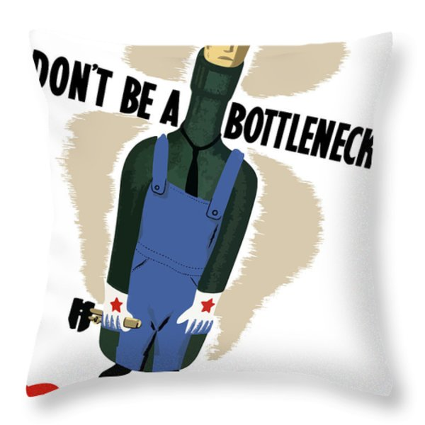 Don't Be A Bottleneck Throw Pillow by War Is Hell Store