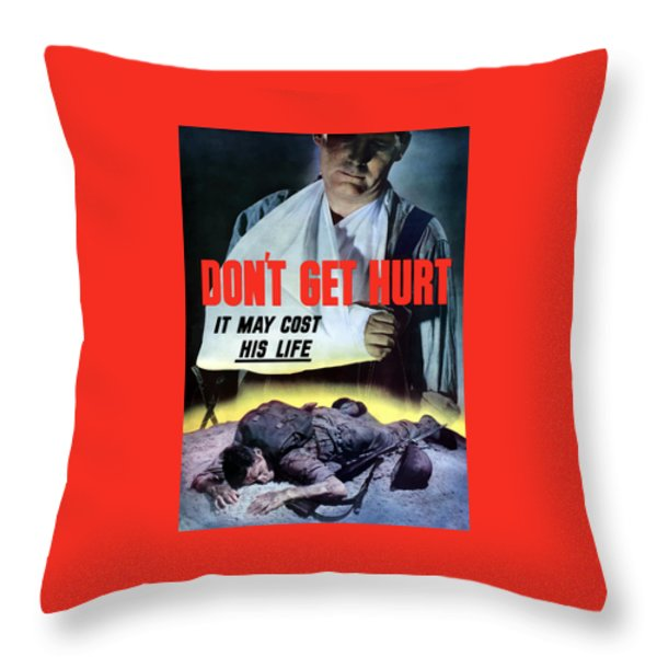 Don't Get Hurt It May Cost His Life Throw Pillow by War Is Hell Store