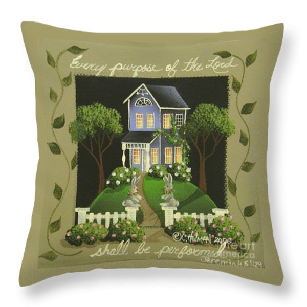 Every Purpose Of The Lord... Throw Pillow by Catherine Holman
