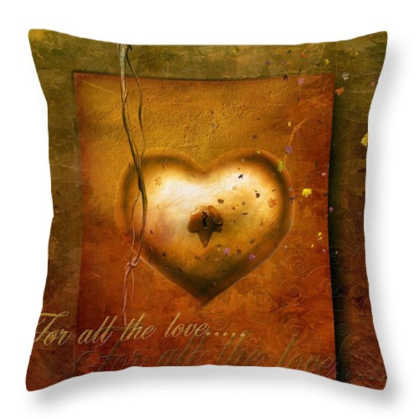 For All The Love Throw Pillow by Photodream Art