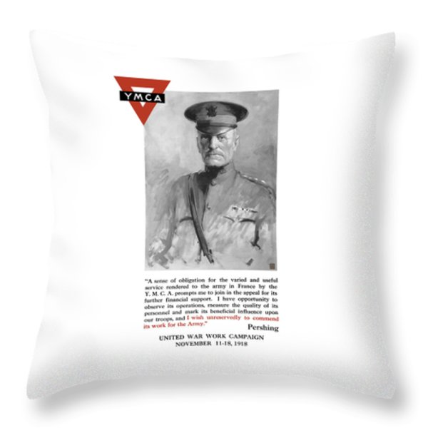 General Pershing - United War Works Campaign Throw Pillow by War Is Hell Store