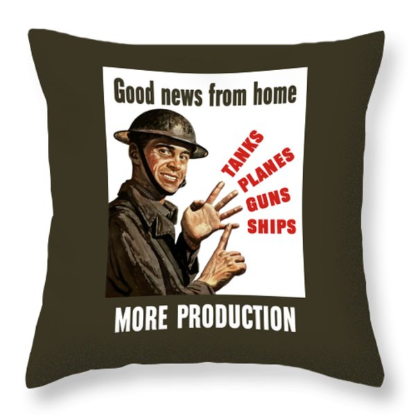 Good News From Home - More Production Throw Pillow by War Is Hell Store