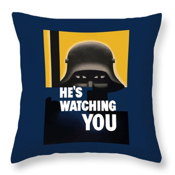 He's Watching You Throw Pillow by War Is Hell Store