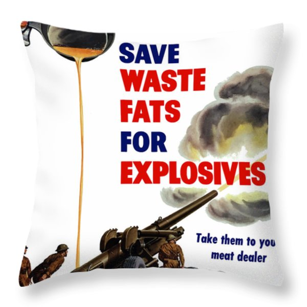 Housewives Save Waste Fats For Explosives Throw Pillow by War Is Hell Store