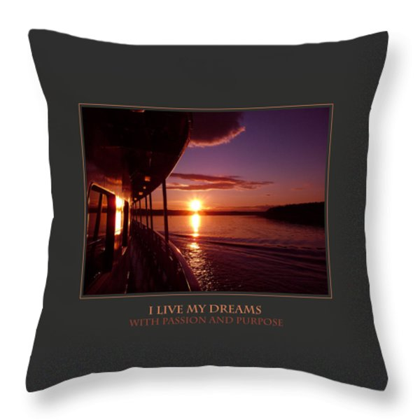 I Live My Dreams With Passion And Purpose Throw Pillow by Donna Corless
