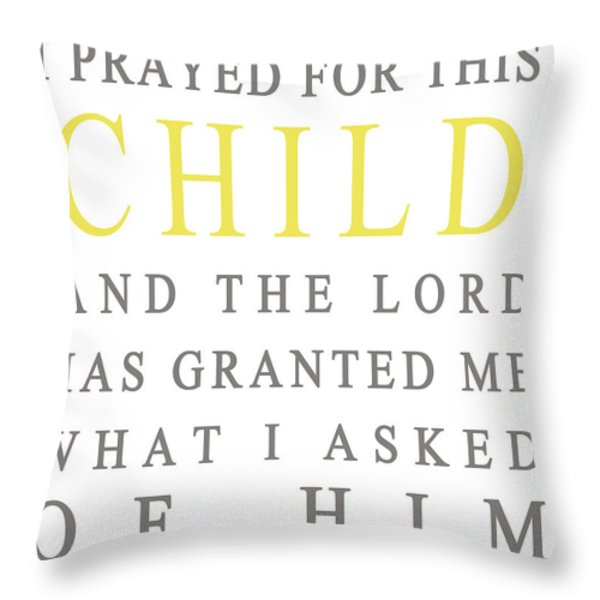 I Prayed For This Child Throw Pillow by Nomad Art And  Design