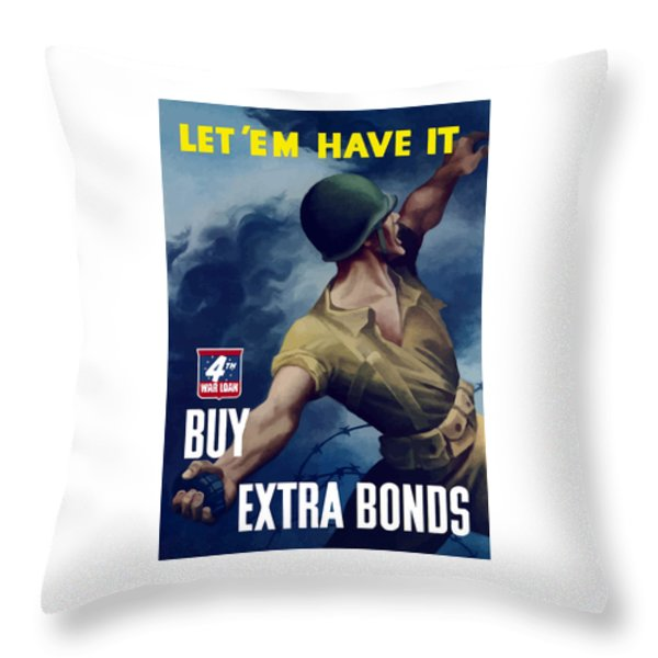 Let Em Have It Throw Pillow by War Is Hell Store